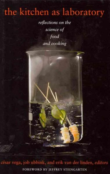 The Kitchen as Laboratory: Reflections on the Science of Food and Cooking (Hardcover)