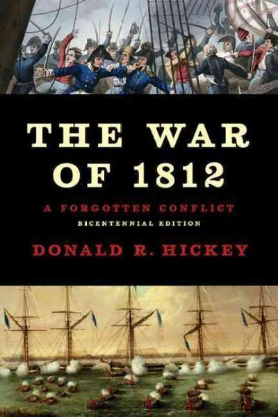 The War of 1812: A Forgotten Conflict (Paperback)