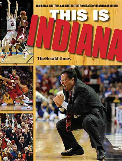 This Is Indiana: Tom Crean, the Team, and the Exciting Comeback of Hoosier Basketball (Paperback)