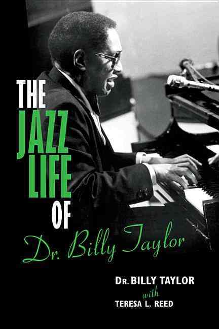 The Jazz Life of Dr. Billy Taylor (Hardcover)