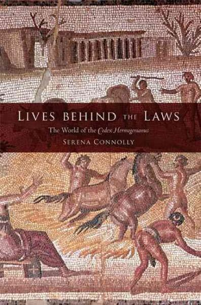 Lives Behind the Laws: The World of the Codex Hermogenianus (Paperback)