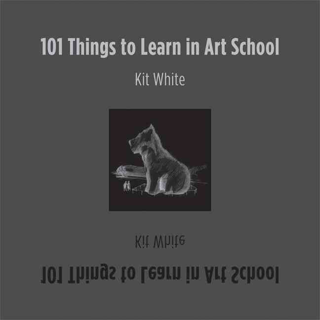 101 Things to Learn in Art School (Hardcover)