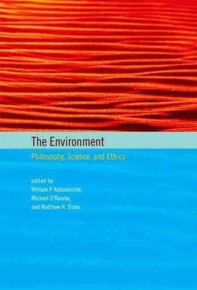 The Environment: Philosophy, Science, and Ethics (Hardcover)