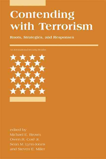 Contending with Terrorism: Roots, Strategies, and Responses (Paperback)
