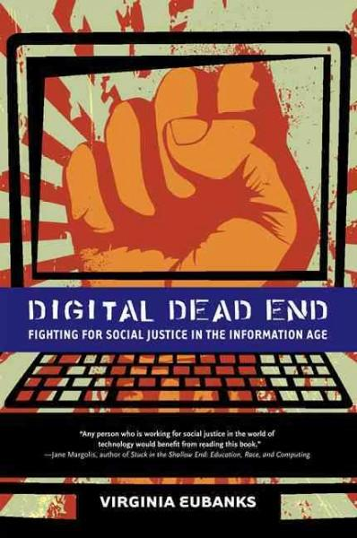 Digital Dead End: Fighting for Social Justice in the Information Age (Paperback)