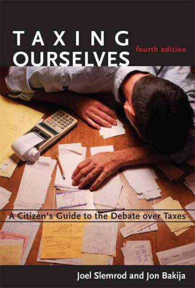 Taxing Ourselves: A Citizen's Guide to the Debate Over Taxes (Paperback)