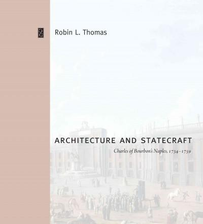 Architecture and Statecraft: Charles of Bourbon's Naples, 1734-1759 (Hardcover)