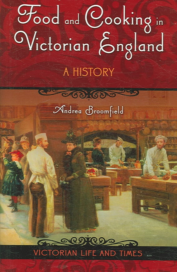 Food and Cooking in Victorian England: A History (Hardcover)