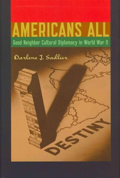 Americans All: Good Neighbor Cultural Diplomacy in World War II (Hardcover)