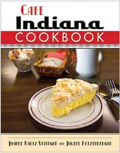 Cafe Indiana Cookbook (Paperback)