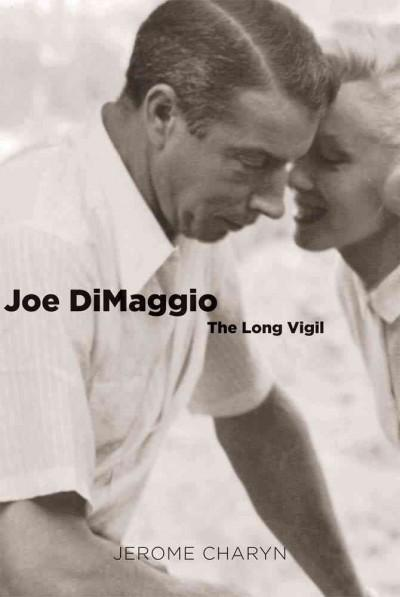 Joe DiMaggio: The Long Vigil (Hardcover)