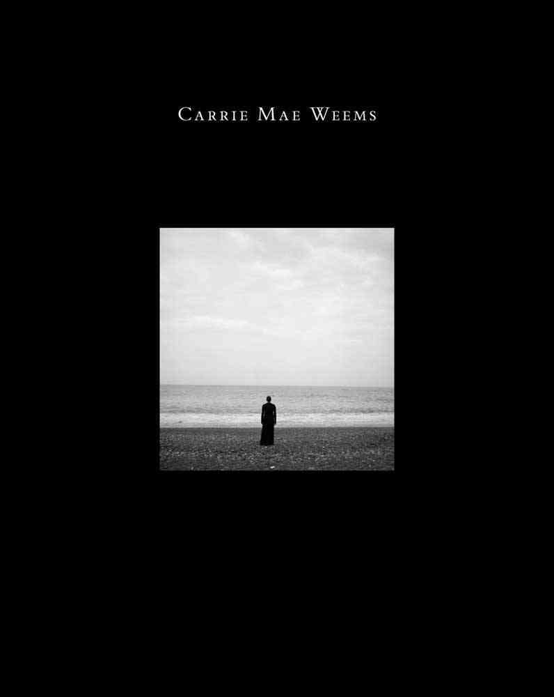 Carrie Mae Weems: Three Decades of Photography and Video (Hardcover)