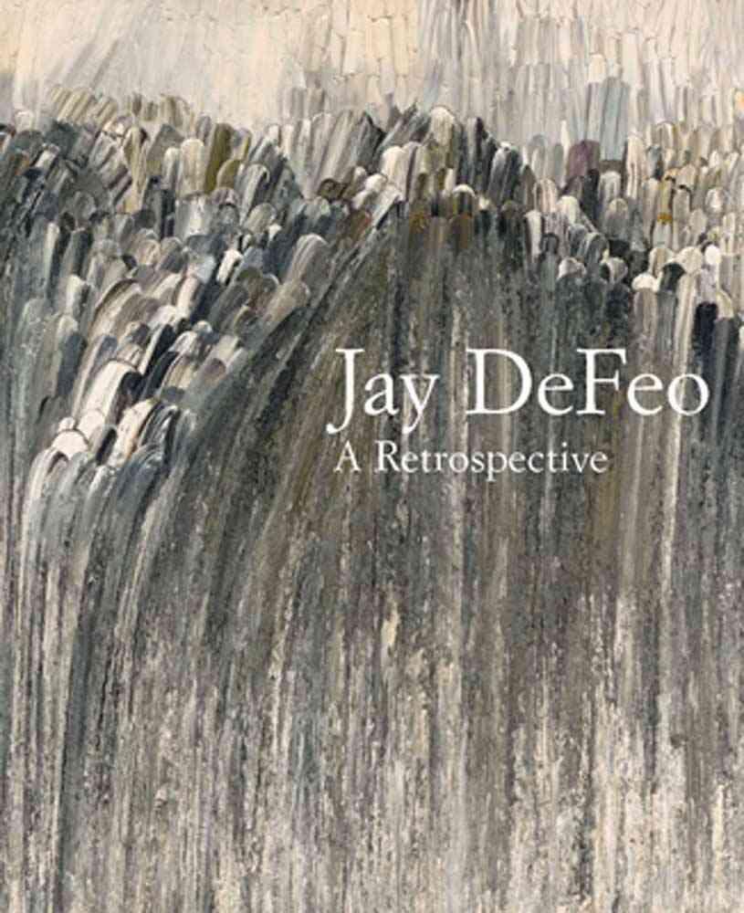 Jay DeFeo: A Retrospective (Hardcover)