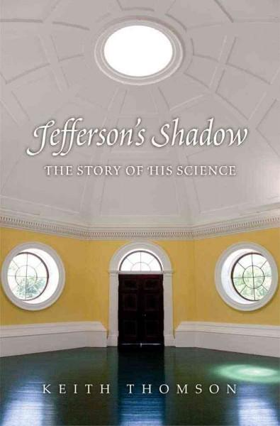Jefferson's Shadow: The Story of His Science (Hardcover)