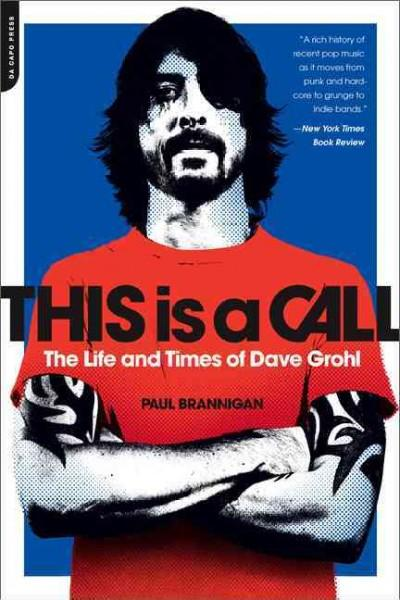 This Is a Call: The Life and Times of Dave Grohl (Paperback)