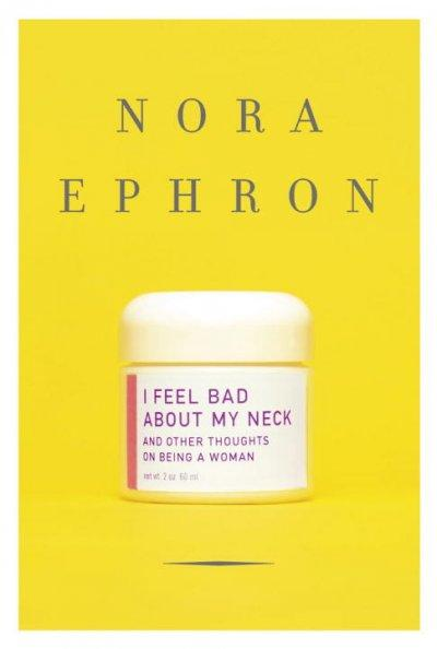 I Feel Bad About My Neck: And Other Thoughts on Being a Woman (Hardcover)