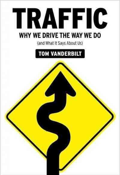 Traffic: Why We Drive the Way We Do and What It Says About Us (Paperback)