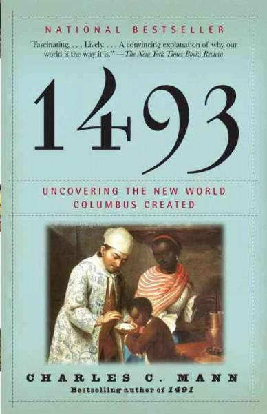 1493: Uncovering the New World Columbus Created (Paperback)
