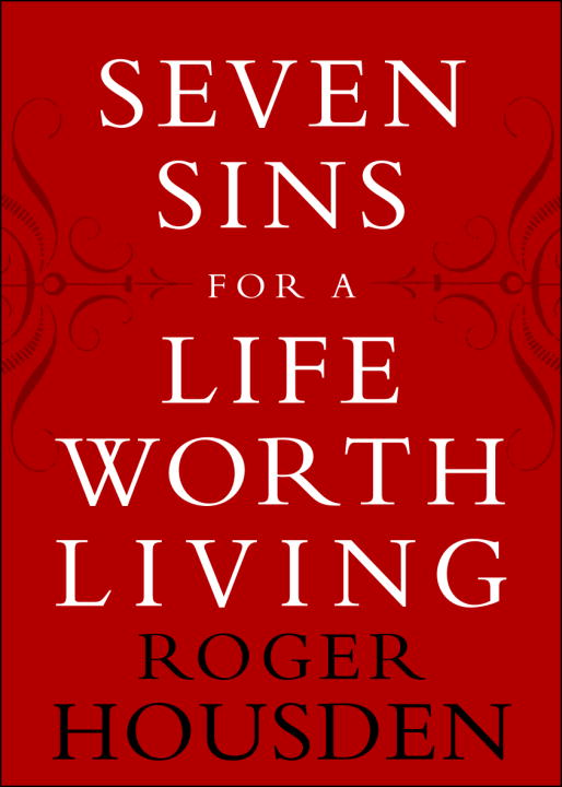 Seven Sins For A Life Worth Living (Hardcover)