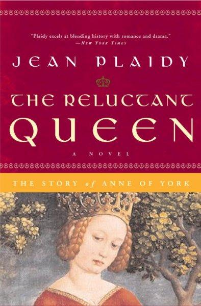 The Reluctant Queen: The Story of Anne of York (Paperback)