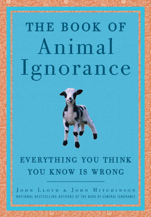 The Book of Animal Ignorance (Hardcover)