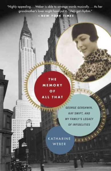 The Memory of All That: George Gershwin, Kay Swift, and My Family's Legacy of Infidelities (Paperback)
