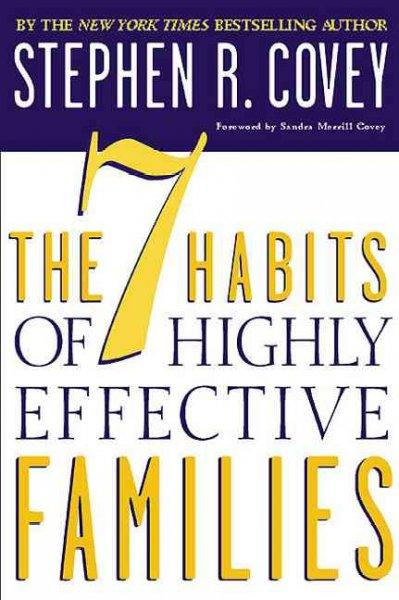 The 7 Habits of Highly Effective Families: Building a Beautiful Family Culture in a Turbulent World (Paperback)