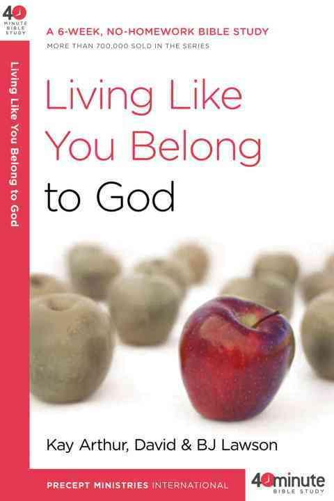 Living Like You Belong to God (Paperback)