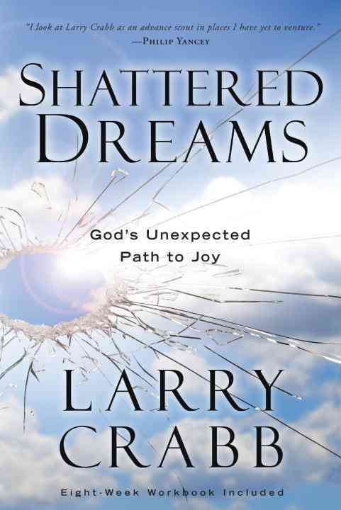 Shattered Dreams: God's Unexpected Path to Joy (Paperback)