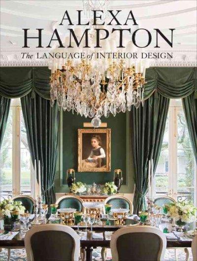 Alexa Hampton: The Language of Interior Design (Hardcover)