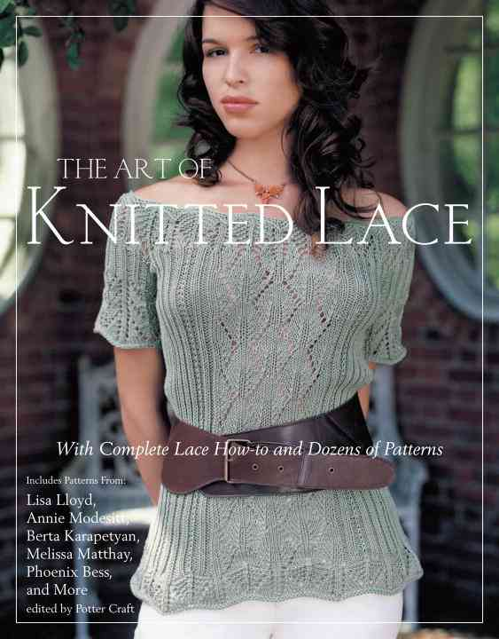 The Art of Knitted Lace: With Complete Lace How-to and Dozens of Patterns (Paperback)