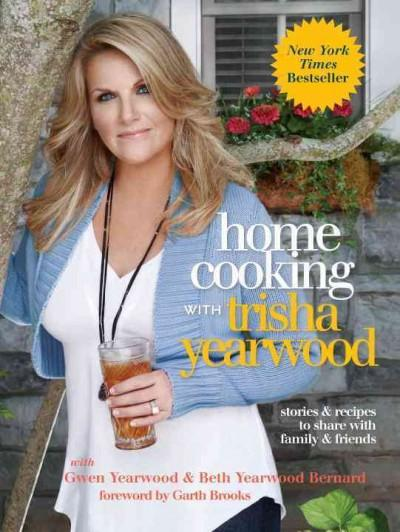 Home Cooking With Trisha Yearwood: Stories & Recipes to Share With Family & Friends (Hardcover) - Thumbnail 0