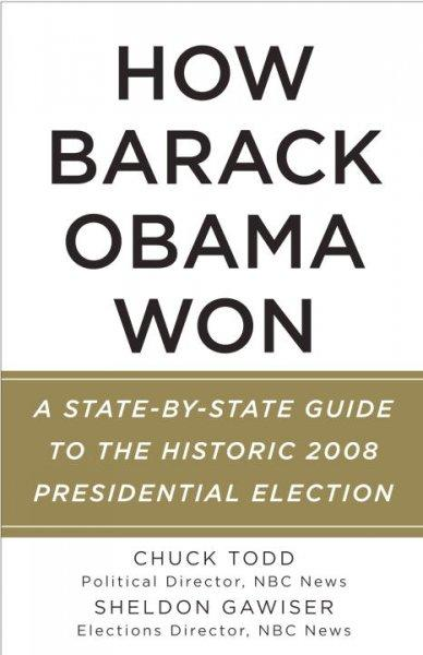 How Barack Obama Won: A State-by-State Guide to the Historic 2008 Presidential Election (Paperback)