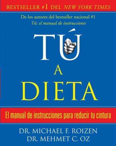 Tu a dieta / You on a Diet: El manual de instrucciones para reducir tu cintura/ The Owner's Manual for Waist Mana... (Paperback)