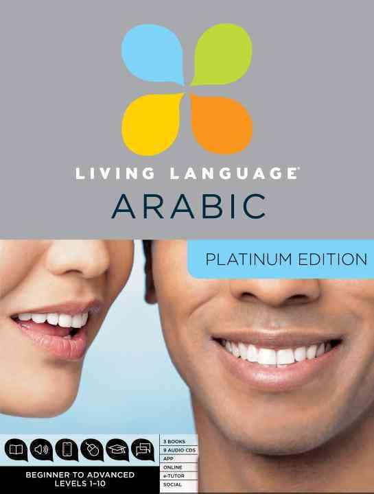 Living Language Arabic: Platinum Edition: Beginner to Advanced Levels 1-10