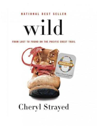 Wild: From Lost to Found on the Pacific Crest Trail (Hardcover)