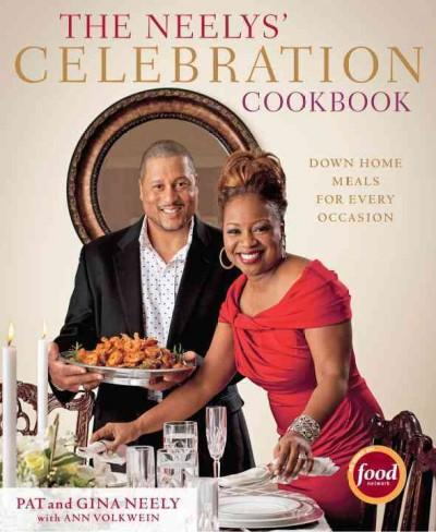 The Neelys' Celebration Cookbook: Down-Home Meals for Every Occasion (Hardcover)