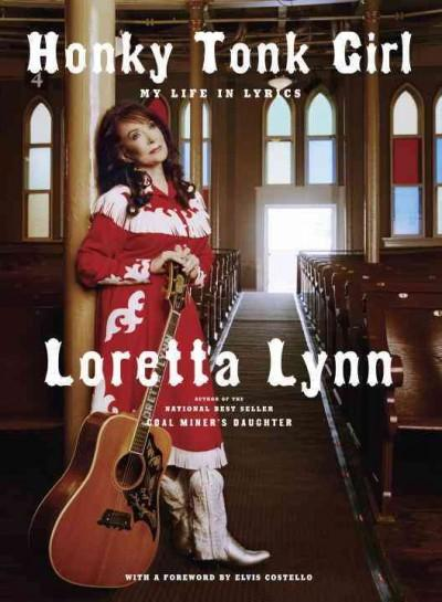 Honky Tonk Girl: My Life in Lyrics (Hardcover)
