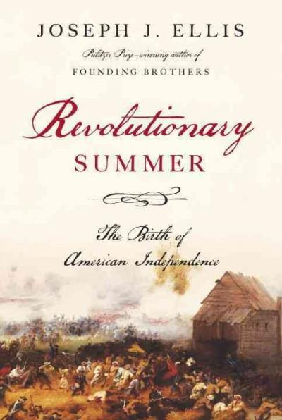 Revolutionary Summer: The Birth of American Independence (Hardcover)