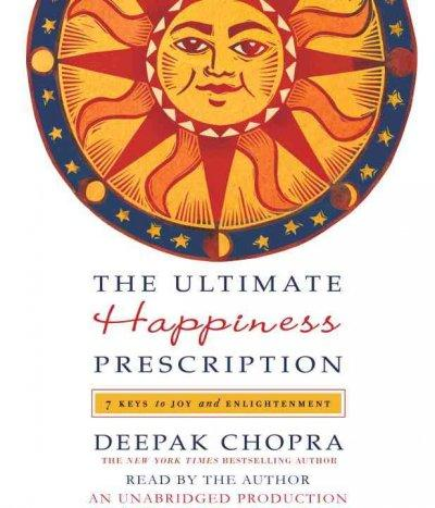 The Ultimate Happiness Prescription: 7 Keys to Joy and Enlightenment (CD-Audio)