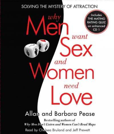 Why Men Want Sex and Women Need Love: Solving the Mystery of Attraction (CD-Audio)