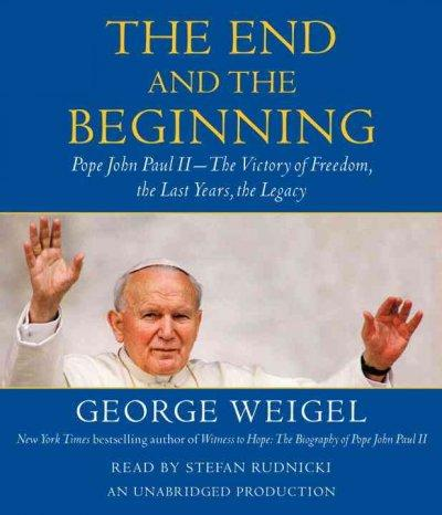 The End And The Beginning: Pope John Paul II-The Victory Of Freedom, The Last Years, The Legacy (CD-Audio)