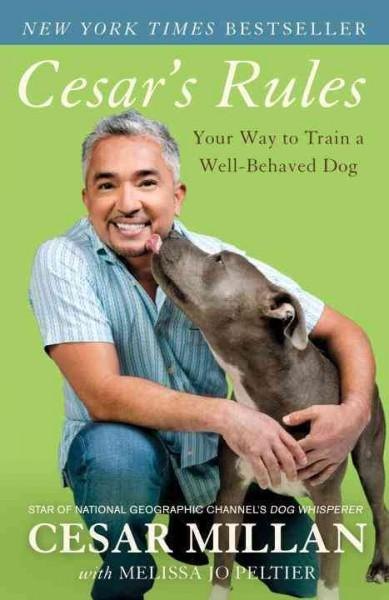 Cesar's Rules: Your Way to Train a Well-Behaved Dog (Paperback)
