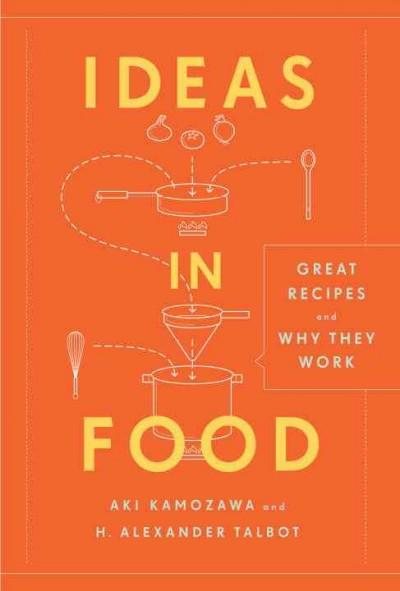 Ideas In Food: Great Recipes and Why They Work (Hardcover)
