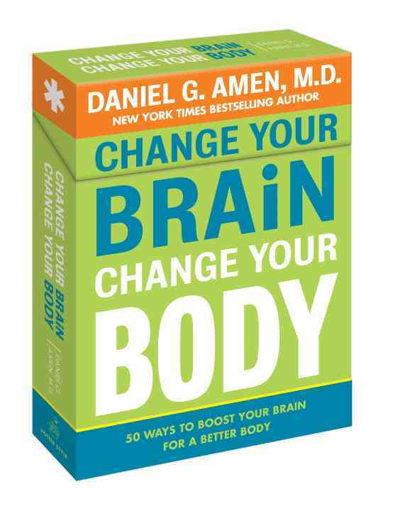 Change Your Brain, Change Your Body Deck: 50 Ways to Boost Your Brain for a Better Body (Cards)
