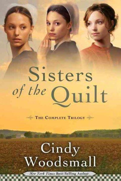 Sisters of the Quilt: The Complete Trilogy (Paperback)