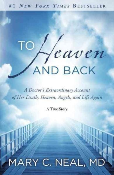 To Heaven and Back: A Doctor's Extraordinary Account of Her Death, Heaven, Angels, and Life Again: A True Story (Paperback)