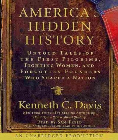 America's Hidden History: Untold Tales of the First Pilgrims, Fighting Women and Forgotten Founders Who Shaped a N... (CD-Audio)