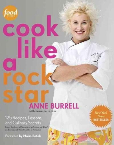 Cook Like a Rock Star: 125 Recipes, Lessons, and Culinary Secrets (Hardcover)