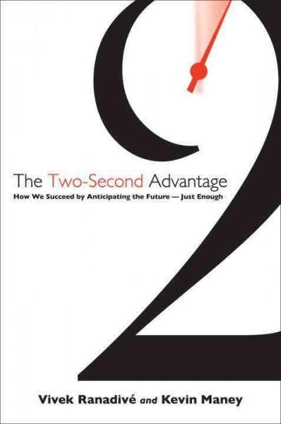 The Two-Second Advantage: How We Succeed by Anticipating the Future--Just Enough (Hardcover)